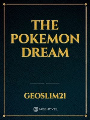 The Pokemon Dream