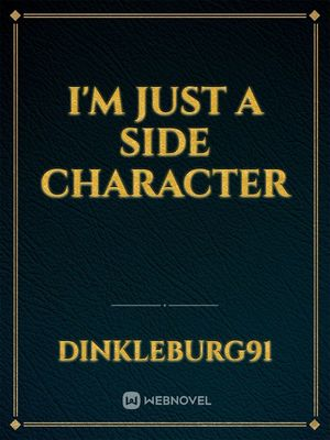 I'm Just a Side Character