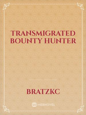 Transmigrated Bounty Hunter