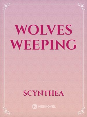 Wolves Weeping