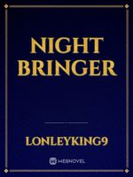 Night Bringer