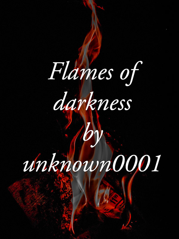 The Flames of Darkness (Old)