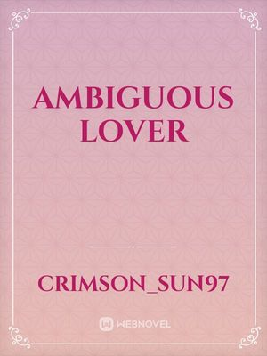 Ambiguous lover