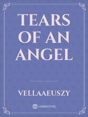 Tears of An Angel