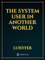 The System User in Another World