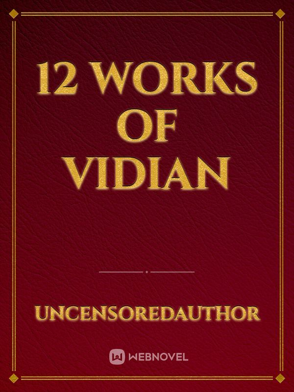 12 Works of Vidian