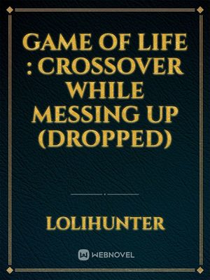 Game of life : Crossover while messing up