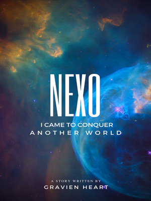 NEXO : I Came to Conquer Another World