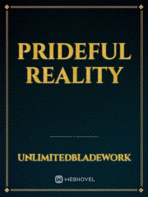 Prideful Reality