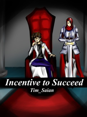 Incentive to Succeed