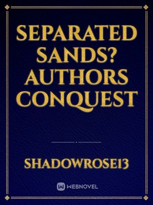 Separated Sands? Authors Conquest