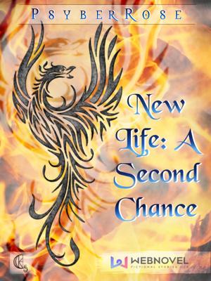 New Life : A Second Chance - Magical Realism - Webnovel