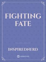 Fighting Fate