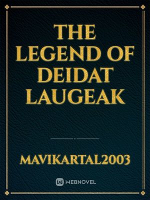 The Legend of Deidat Laugeak