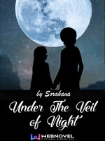 Under The Veil of Night