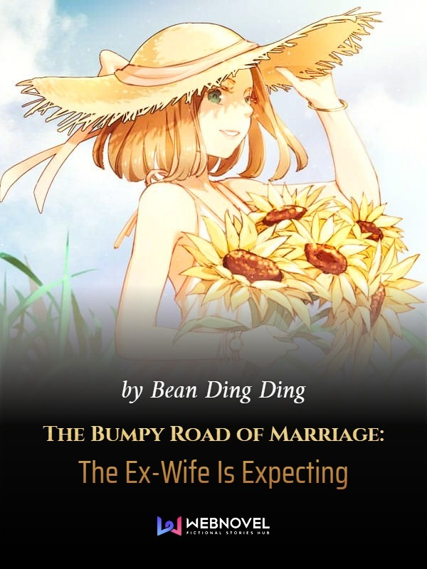 The Bumpy Road of Marriage: The Ex-Wife Is Expecting
