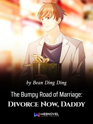 The Bumpy Road of Marriage: Divorce Now, Daddy