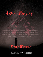 A Gun-Slinging Soul-Reaper (A Bleach Fan-fiction)