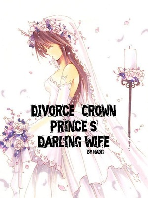 Divorce: Crown Prince's Darling Wife