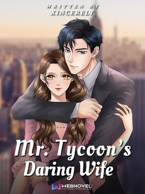 Mr  Tycoon's Daring Wife - Romance - Webnovel - Your Fictional