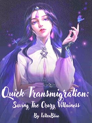 Quick Transmigration: Saving The Crazy Villainess
