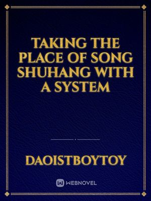 Taking the place of Song Shuhang with a system