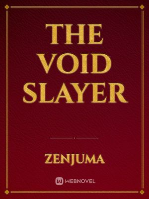 The Void Slayer