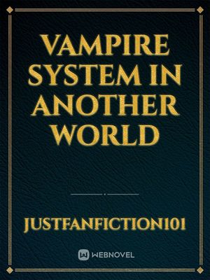 VAMPIRE SYSTEM IN ANOTHER WORLD