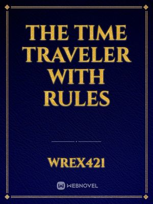 The Time Traveler with Rules