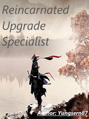 Reincarnated Upgrade Specialist