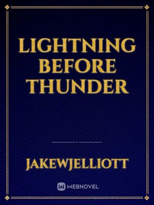 Lightning Before Thunder
