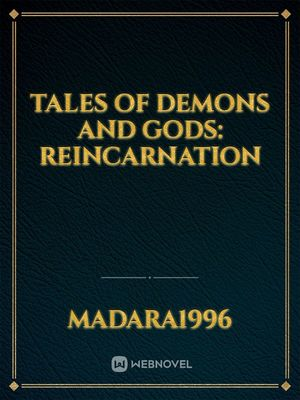 Tales of Demons and Gods: reincarnation