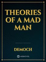 theories of a mad man