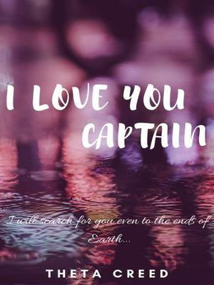 I LOVE YOU CAPTAIN