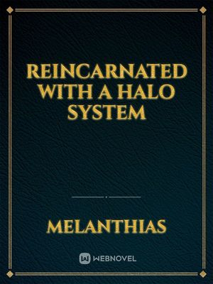 Reincarnated with a Halo System