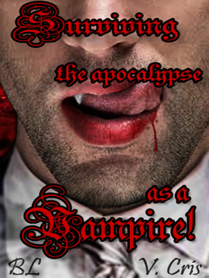 Surviving the apocalypse as a vampire! BL/Yaoi