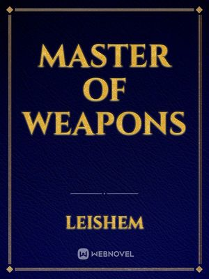 Master of weapons