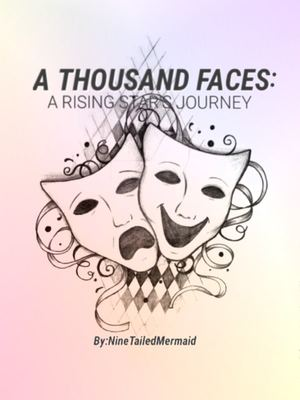 A Thousand Faces: A Rising Star's Journey