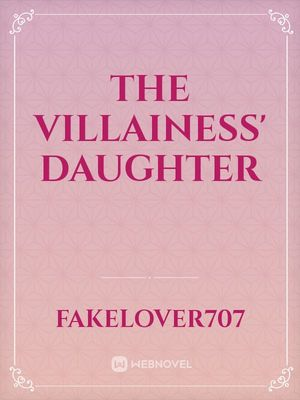 The Villainess' Daughter