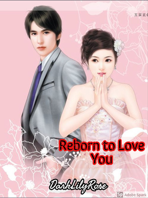 Reborn to Love You