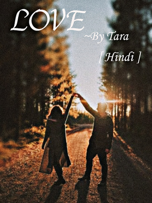 Love (Hindi) ~by TARA