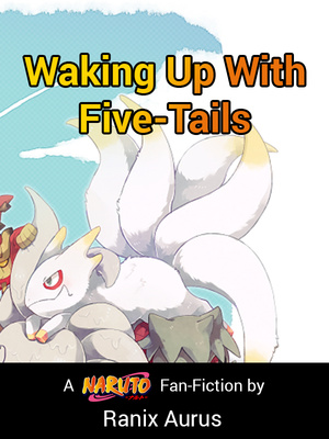 Waking Up With Five-Tails