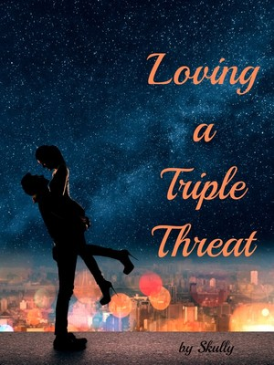 Loving a Triple Threat