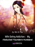Wife Doting Addiction:My Abducted Tsundere Husband
