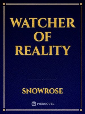Watcher of Reality