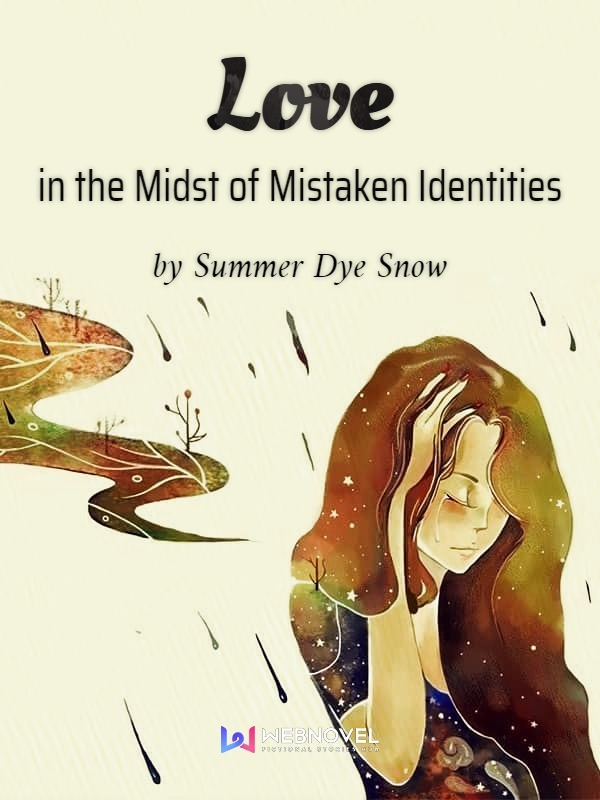 Spoiler - Love in the Midst of Mistaken Identities | Novel Updates Forum