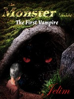 The Monster Inside: The First Vampire