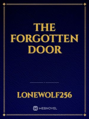 THE FORGOTTEN DOOR