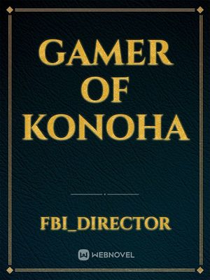 Gamer of Konoha