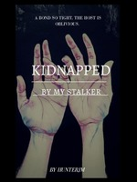 Kidnapped By My Stalker